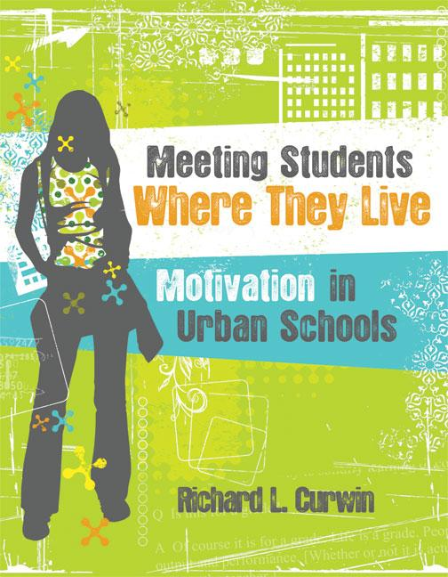 Meeting Students Where They Live: Motivation in Urban Schools EB9781416610564