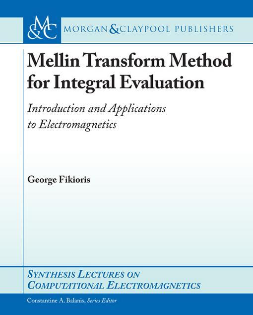 Mellin Transform Method for Integral Evaluation EB9781598291858