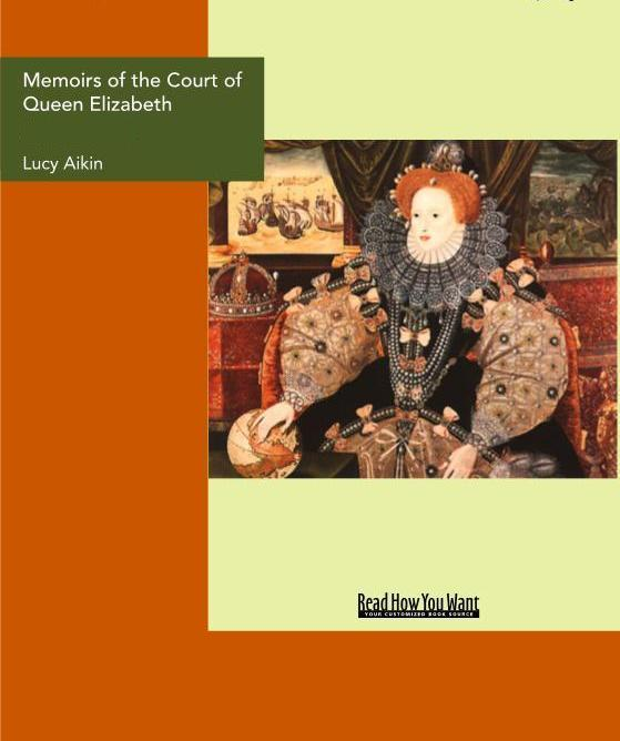 Memoirs of the Court of Queen Elizabeth EB9781458702920