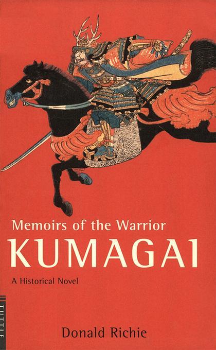 Memoirs of the Warrior Kumagai: A Historical Novel EB9781462900558