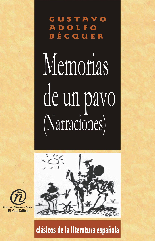 Memorias de un pavo (Narraciones): Colecci?n de Cl?sicos de la Literatura Espa?ola