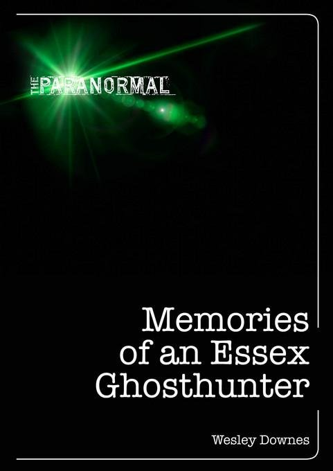 Memories of an Essex Ghosthunter EB9781446357866