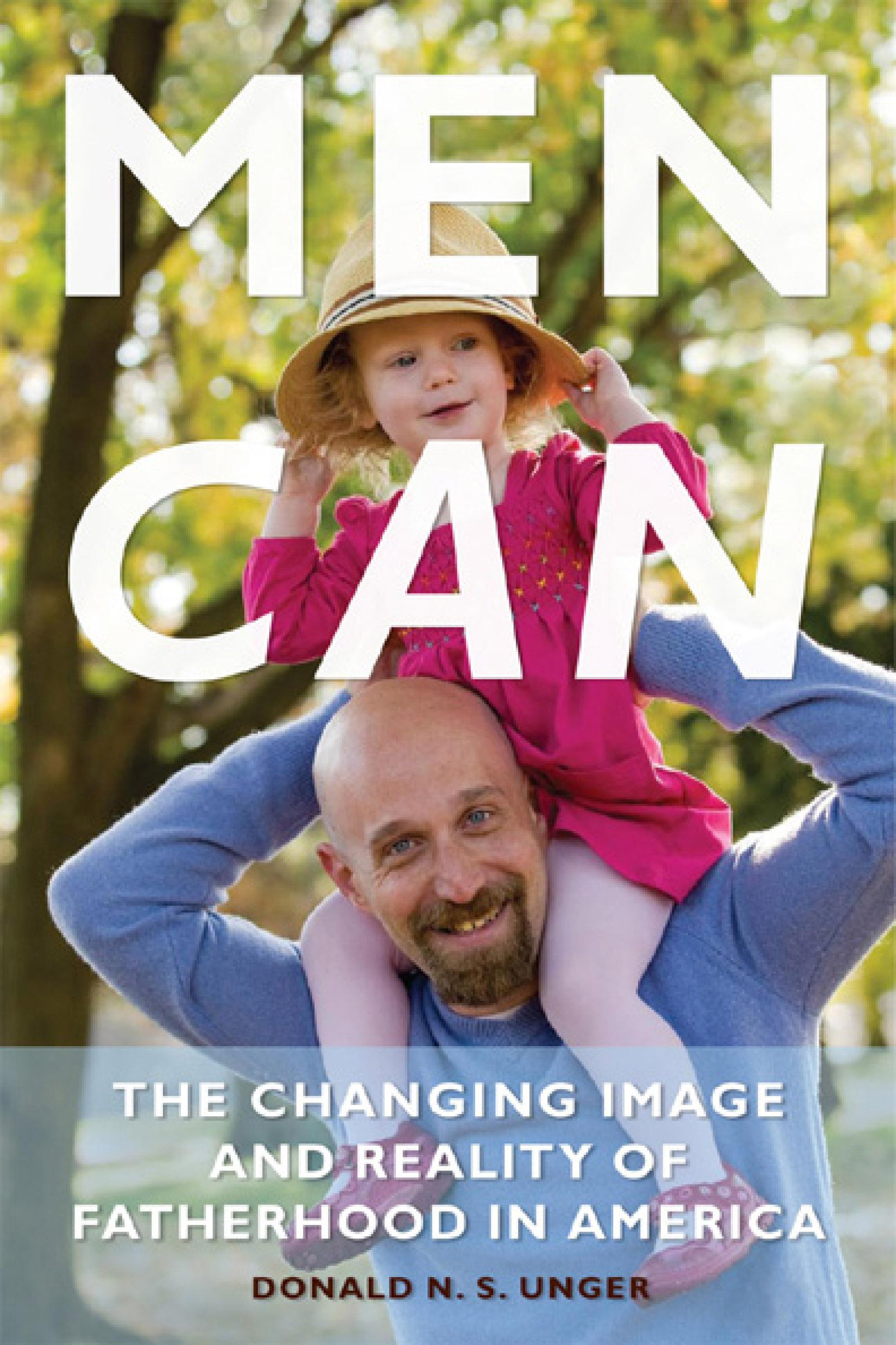 Men Can: The Changing Image and Reality of Fatherhood in America EB9781439900024