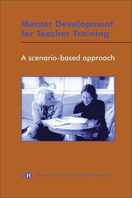 Mentor Development for Teacher Training: A Scenario-Based Approach EB9781905313747