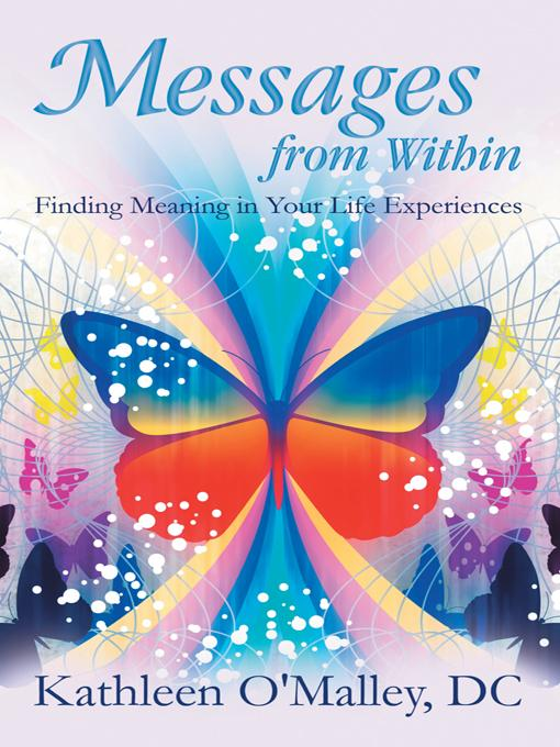 Messages from Within: Finding Meaning in Your Life Experiences EB9781452544489