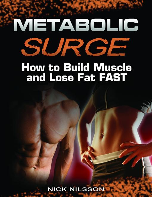 Metabolic Surge: How to Build Muscle and Lose Fat Fast EB9781936910243