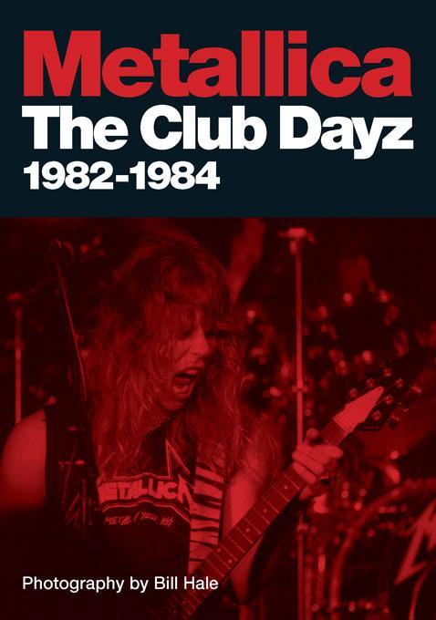 Metallica: Club Dayz 1982-1984 EB9781554908769