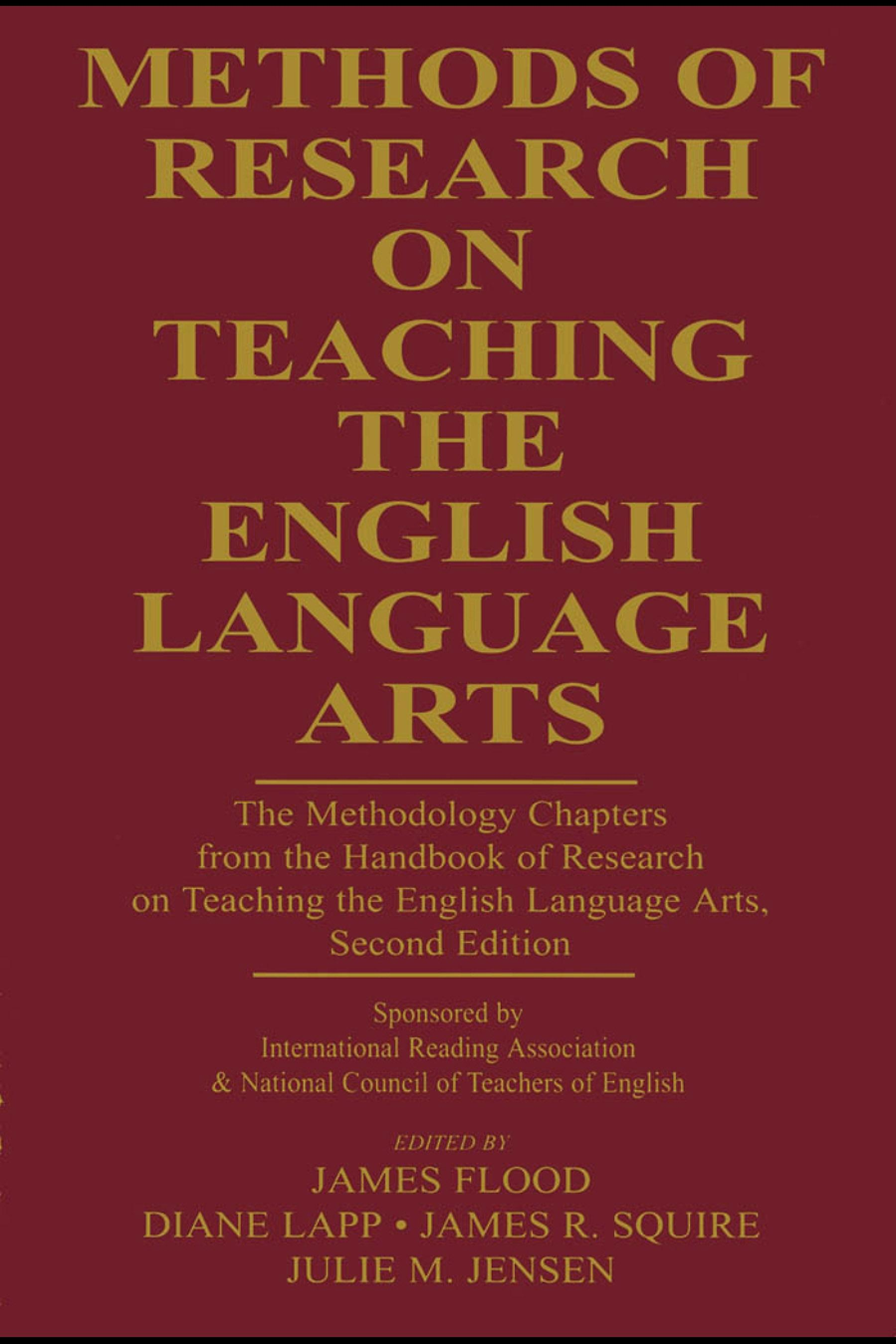 Methods of Research on Teaching the English Language Arts: The Methodology Chapters From the Handbook of Research on Teaching the English Language Art EB9781410612083