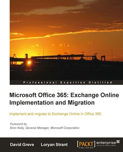 Microsoft Office 365: Exchange Online Implementation and Migration EB9781849685870