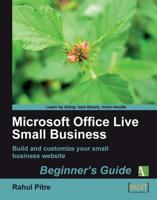 Microsoft Office Live Small Business: Beginner's Guide EB9781847198754