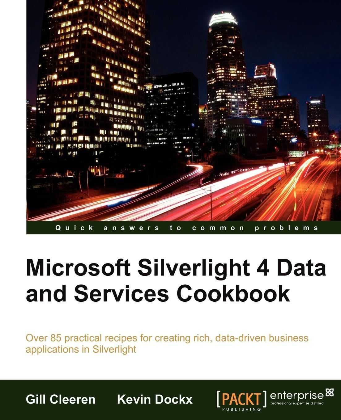 Microsoft Silverlight 4 Data and Services Cookbook EB9781847199850