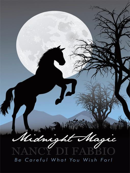 Midnight Magic: Be Careful What You Wish For! EB9781450291460
