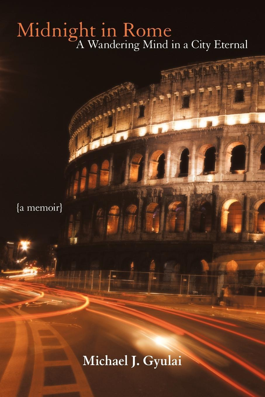 Midnight in Rome: A Wandering Mind in a City Eternal EB9781935278771