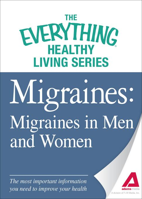 Migraines: Migraines in Women and Men: The most important information you need to improve your health EB9781440551093