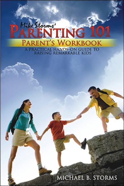 Mike Storms Parenting 101 - Parent's Workbook EB9781932021691