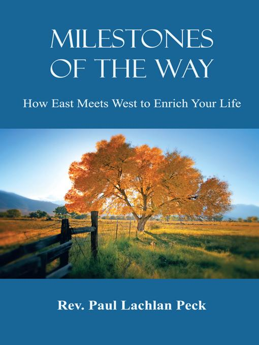 Miletstones of the Way: How East Meets West to Enrich Your Life EB9781462032914