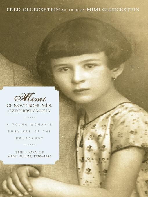 Mimi of Nov? Bohum?n, Czechoslovakia: A Young Woman's Survival of the Holocaust EB9781450250108