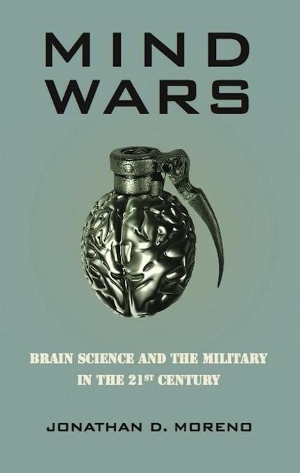 Mind Wars: Brain Science and the Military in the 21st Century EB9781934137505