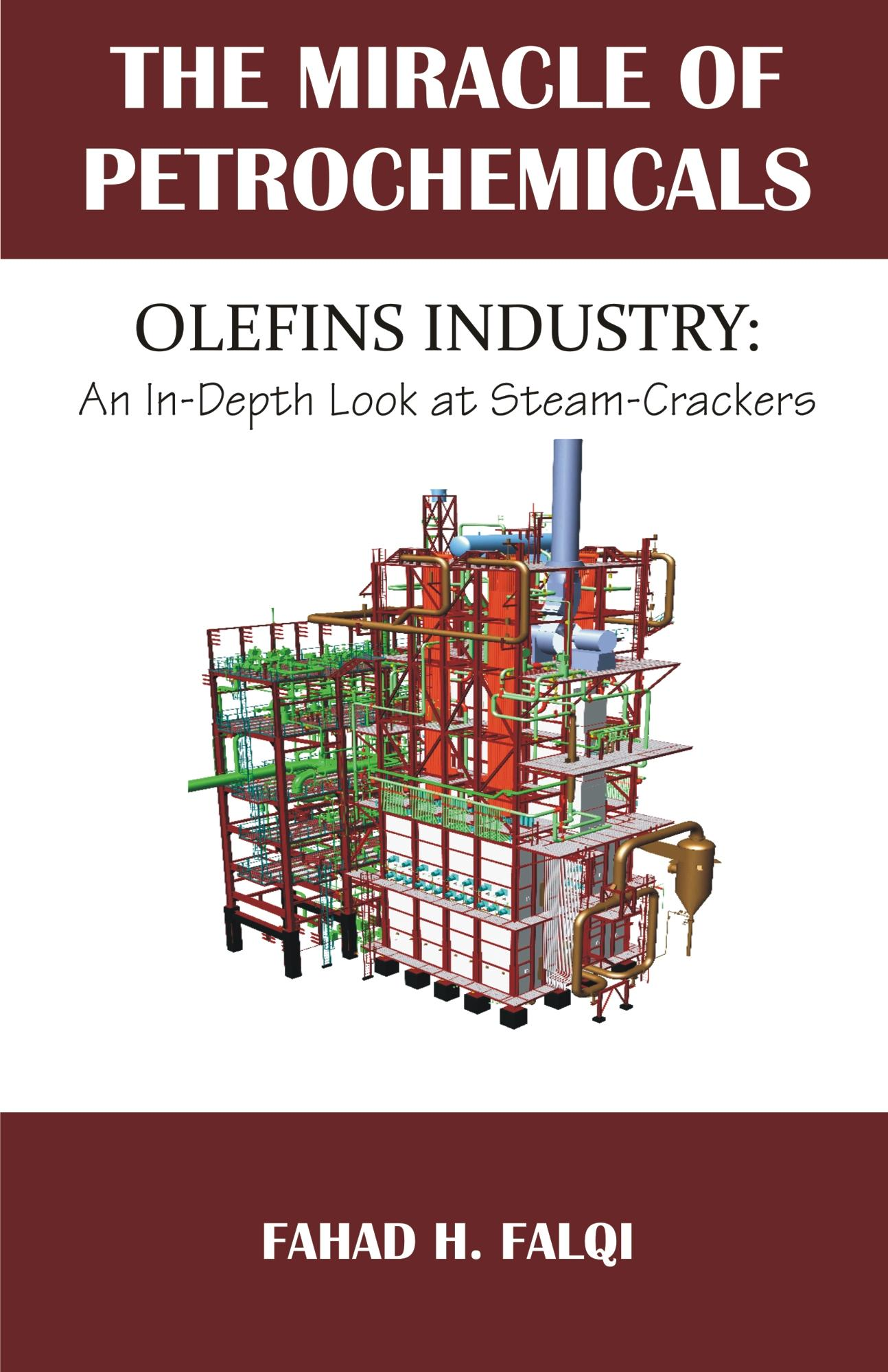 Miracle of Petrochemicals: Olefins Industry: An In-Depth Look at Steam-Crackers EB9781599429144