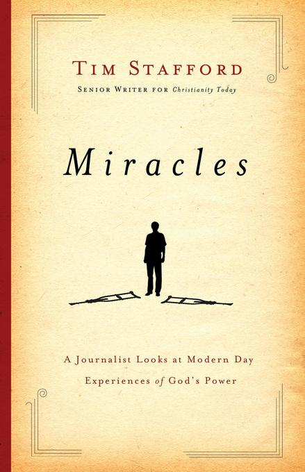 Miracles: A Journalist Looks at Modern Day Experiences of God's Power EB9781441271143