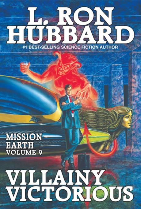 Mission Earth Volume 9: Villainy Victorious EB9781592125951