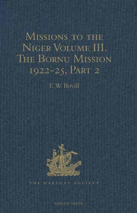 Missions to the Niger: Volume III. The Bornu Mission 1822-25, Part 2 EB9781409417347