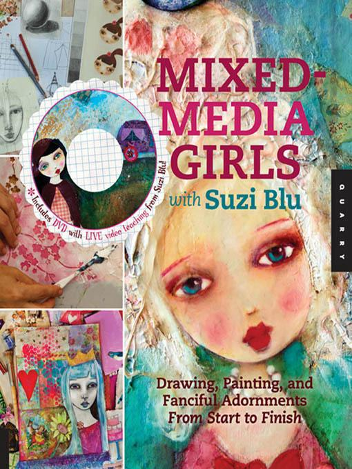 Mixed-Media Girls with Suzi Blu: Drawing, Painting, and Fanciful Adornments from Start to Finish EB9781610583923