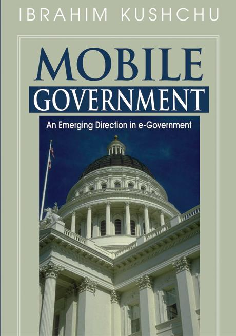 Mobile Government: An Emerging Direction in e-Government EB9781591408864