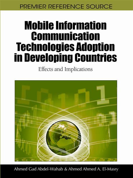 Mobile Information Communication Technologies Adoption in Developing Countries: Effects and Implications EB9781616928209