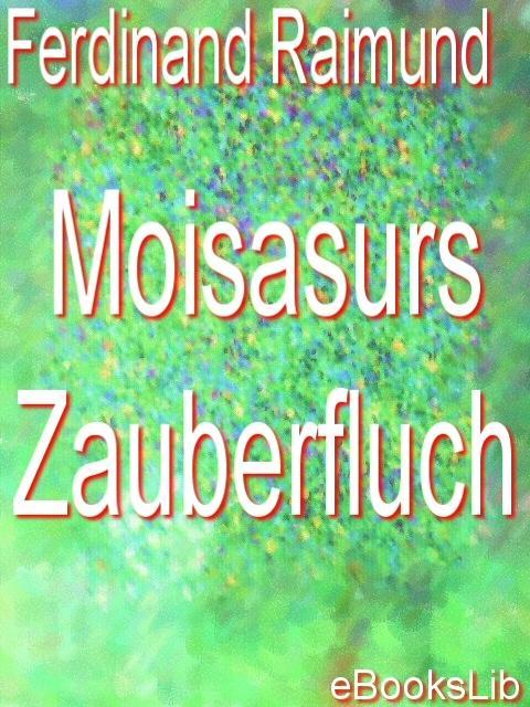 Moisasurs Zauberfluch EB9781412170116
