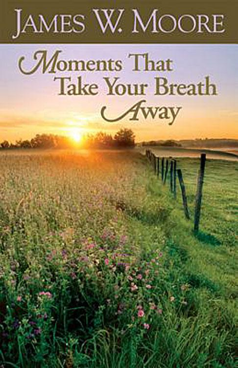 Moments That Take Your Breath Away EB9781426723285