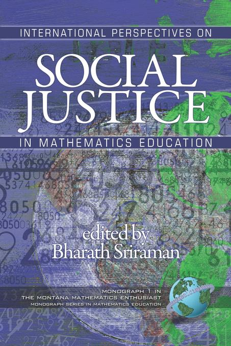 Montana Mathematics Enthusiast 2007, The: Monograph 1: International Perspectives on Social Justice in Mathematics Education. EB9781607526148