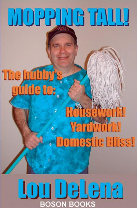 Mopping Tall: The Hubby's Guide to Housework and Other Dangerous Jobs EB9781932482096