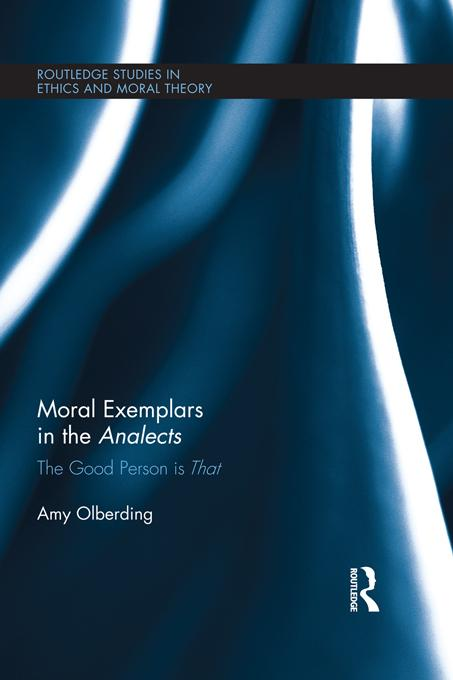 Moral Exemplars in the Analects EB9781136641718