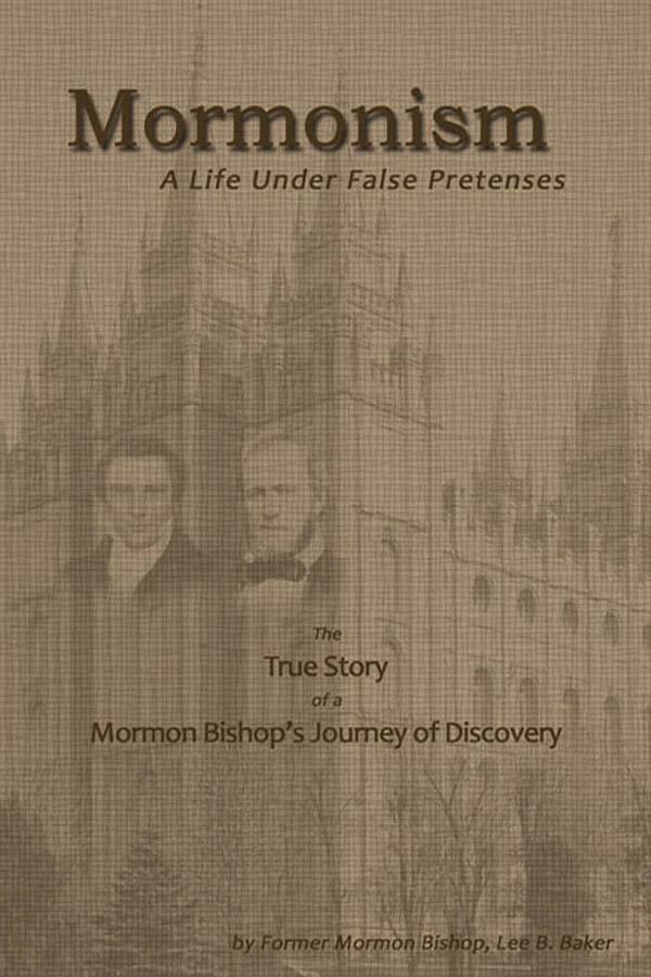 Mormonism: A Life Under False Pretenses EB9781937520380