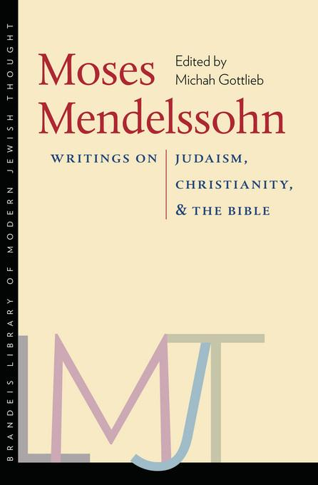 Moses Mendelssohn: Writings on Judaism, Christianity, and the Bible EB9781611682144