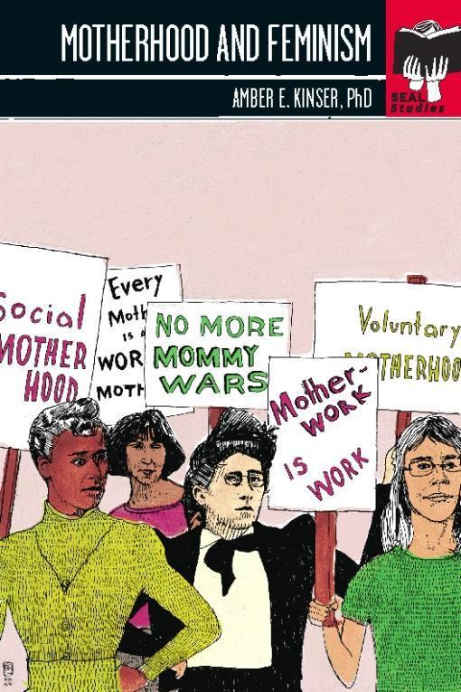 Motherhood and Feminism: Seal Studies EB9781580053532