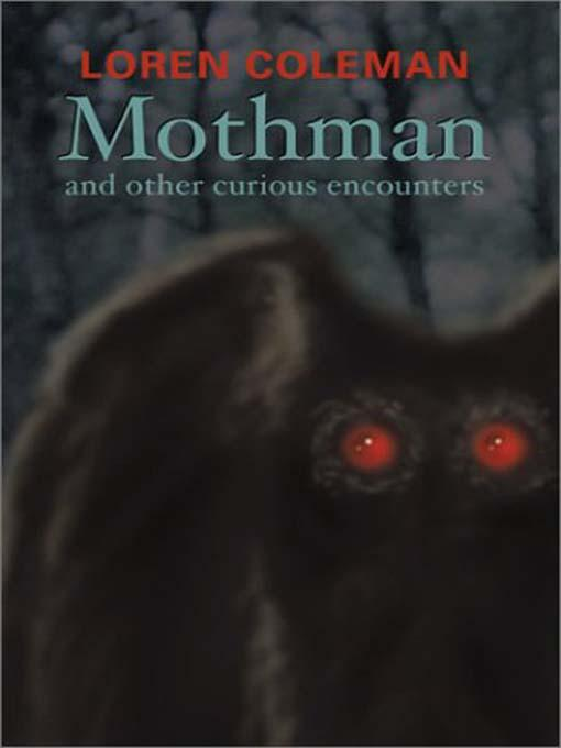 Mothman and Other Curious Encounters EB9781931044745