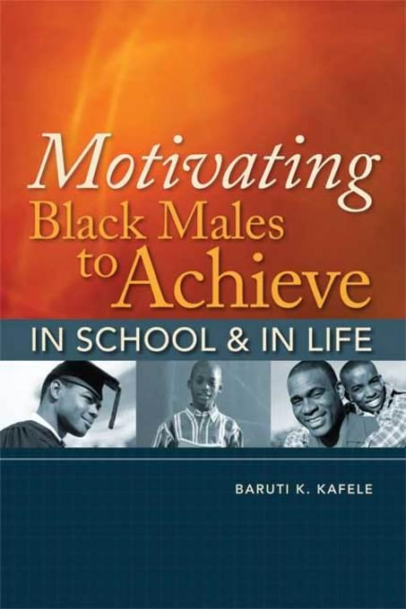 Motivating Black Males to Achieve in School and in Life EB9781416612094