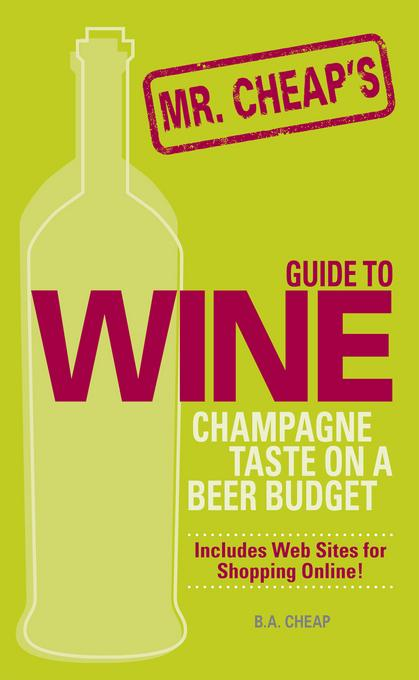 Mr. Cheap's Guide To Wine EB9781440517594