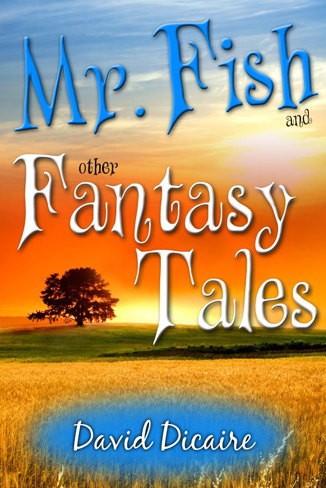 Mr. Fish & Other Fantasy Tales EB9781456606831