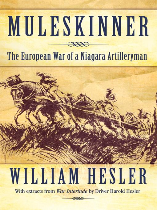 Muleskinner: The European War of a Niagara Artilleryman EB9781450271592