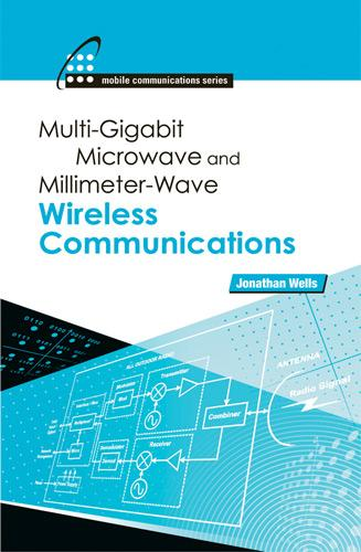 Multigigabit Microwave and Millimeter-Wave Wireless Communications EB9781608070831