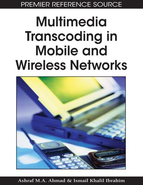 Multimedia Transcoding in Mobile and Wireless Networks EB9781599049854