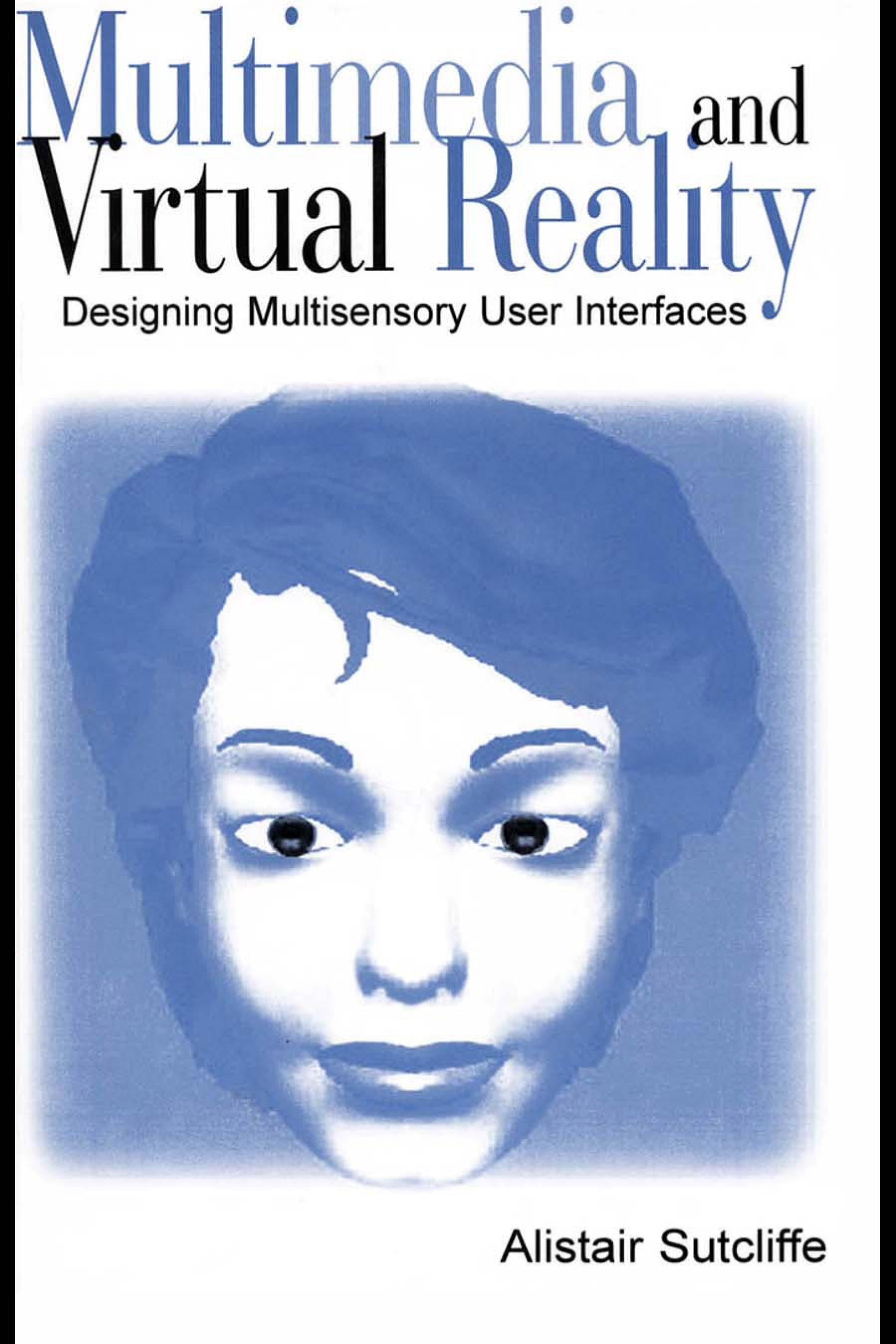 Multimedia and Virtual Reality: Designing Multisensory User Interfaces EB9781410607157