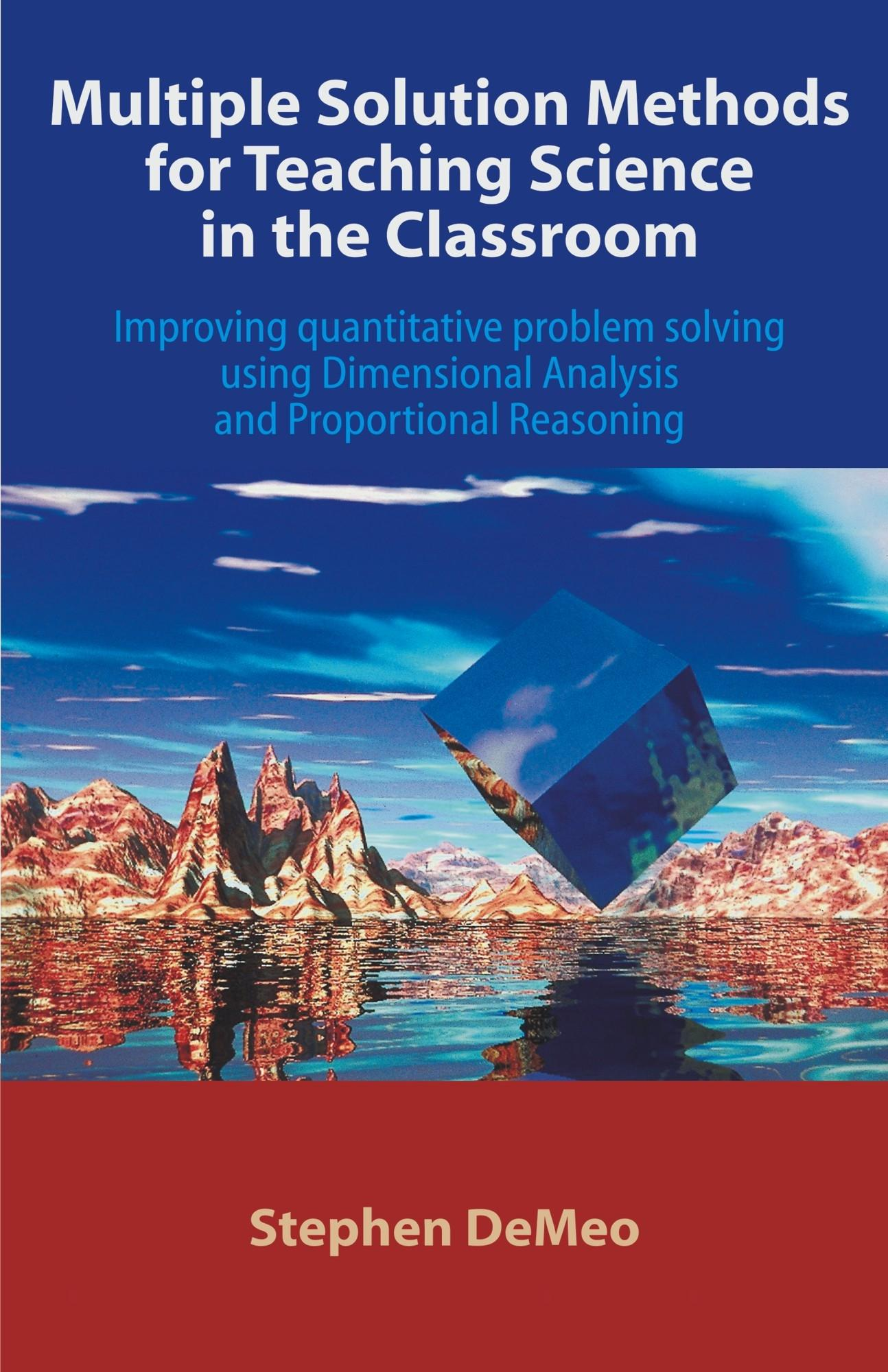 Multiple Solution Methods for Teaching Science in the Classroom: Improving Quantitative Problem Solving Using Dimensional Analysis and Proportional Re EB9781612330815