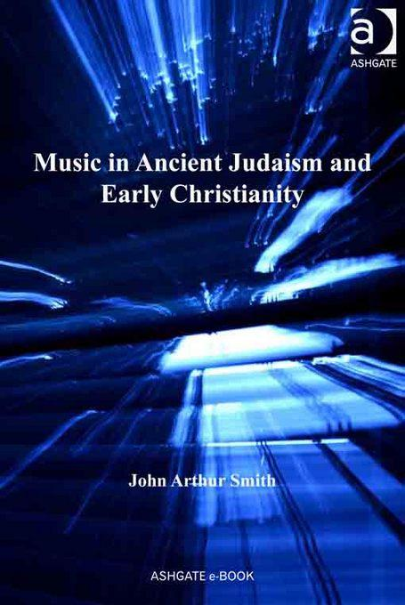 Music in Ancient Judaism and Early Christianity EB9781409421610