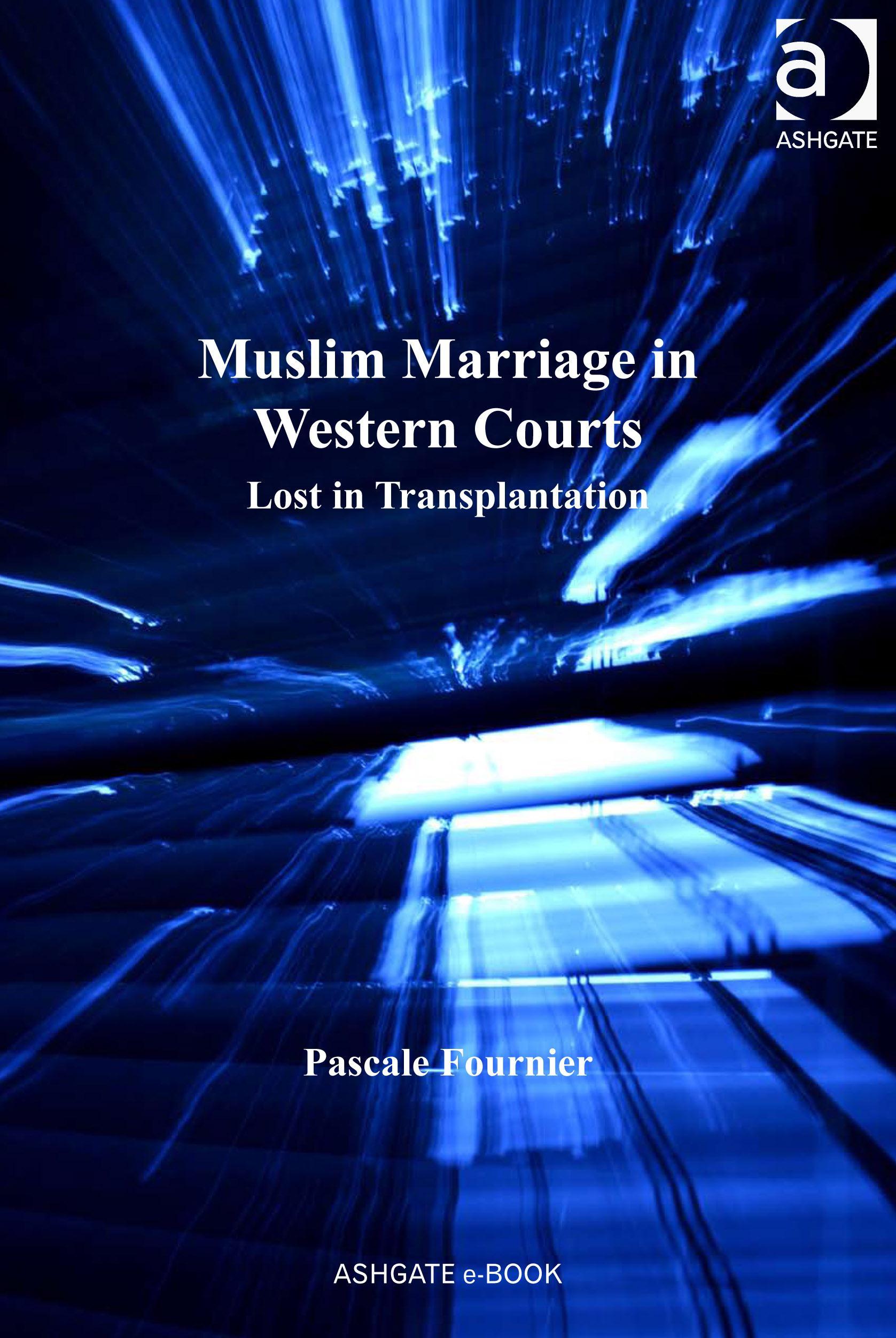 Muslim Marriage in Western Courts: Lost in Transplantation EB9781409404422