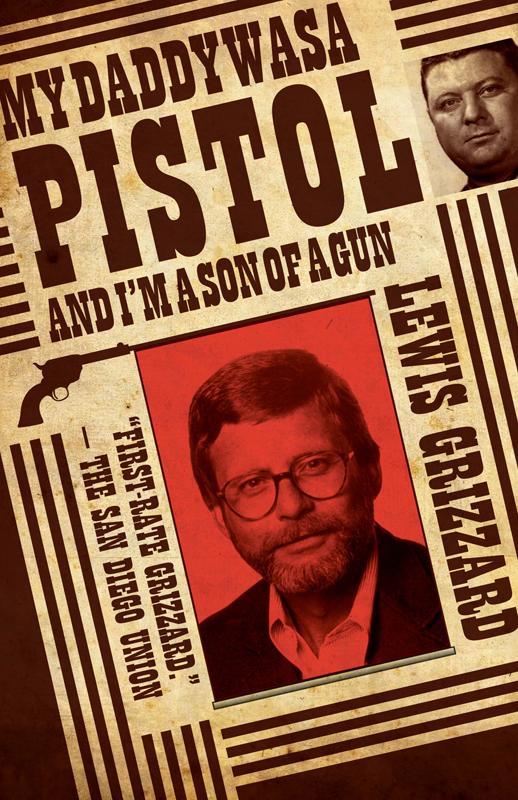 My Daddy Was a Pistol and I'm a Son of a Gun EB9781603061544