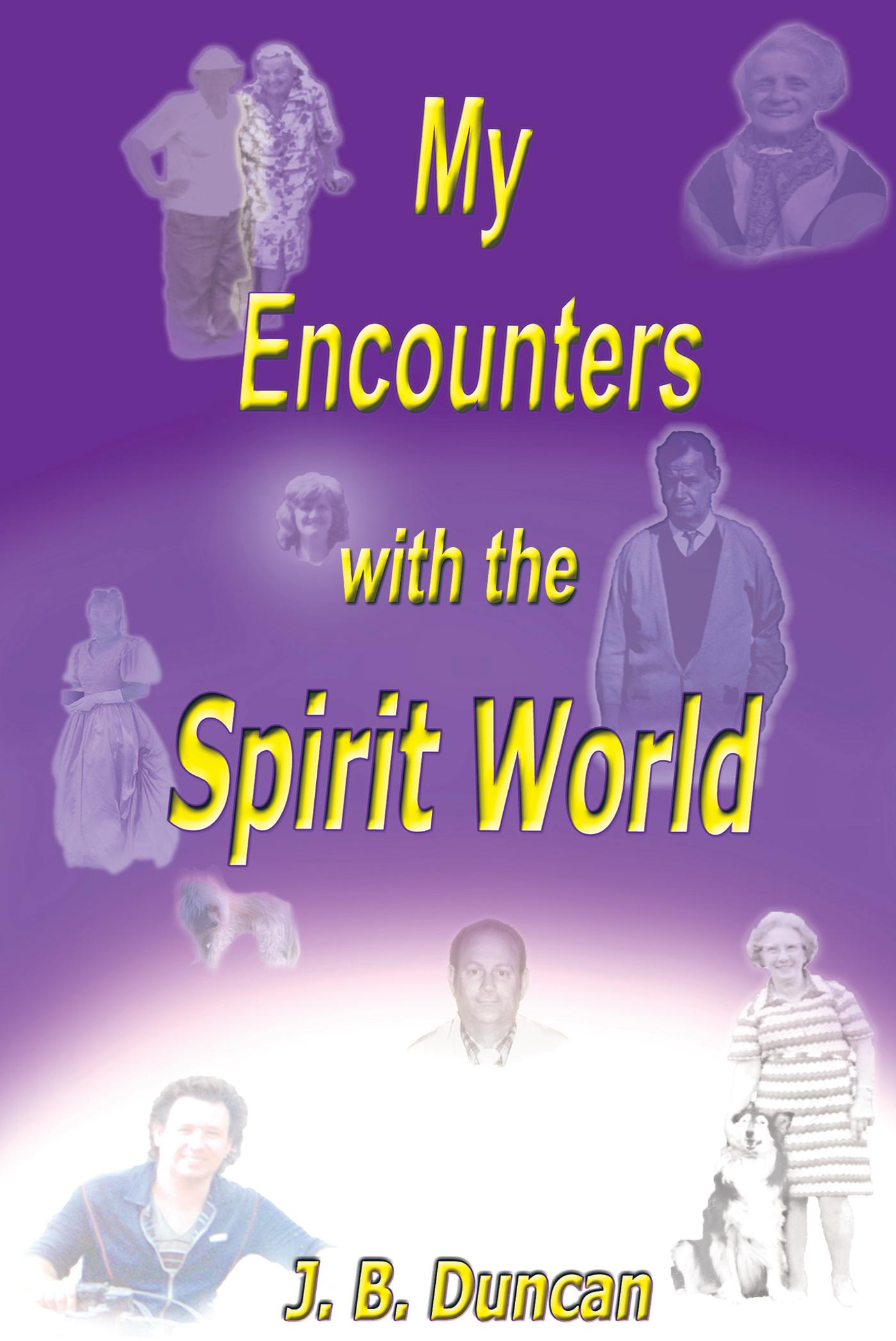 My Encounters with the Spirit World EB9781452504490